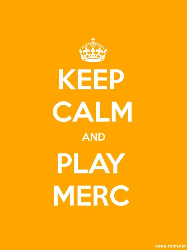 KEEP CALM AND PLAY MERC - white/orange - Default (600x800)