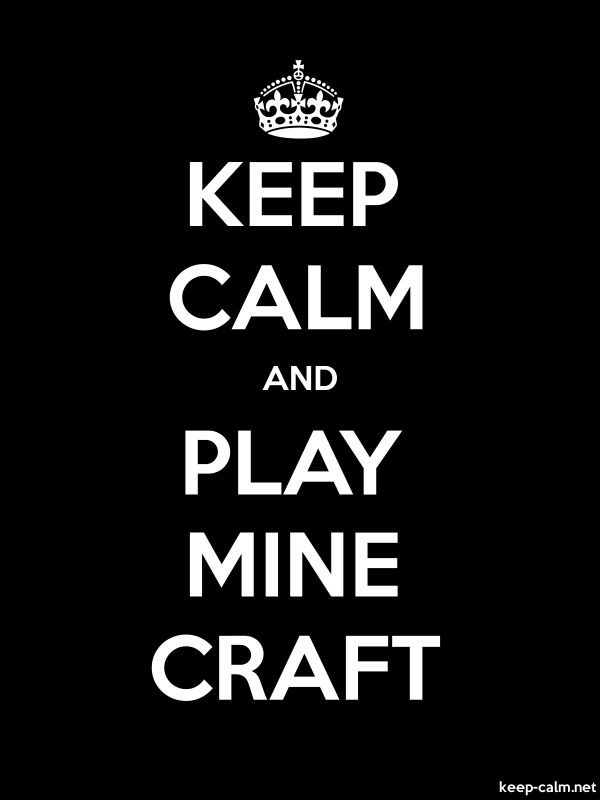 KEEP CALM AND PLAY MINE CRAFT - white/black - Default (600x800)