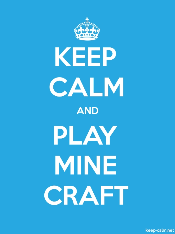 KEEP CALM AND PLAY MINE CRAFT - white/blue - Default (600x800)