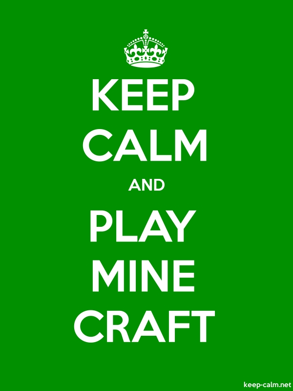 KEEP CALM AND PLAY MINE CRAFT - white/green - Default (600x800)