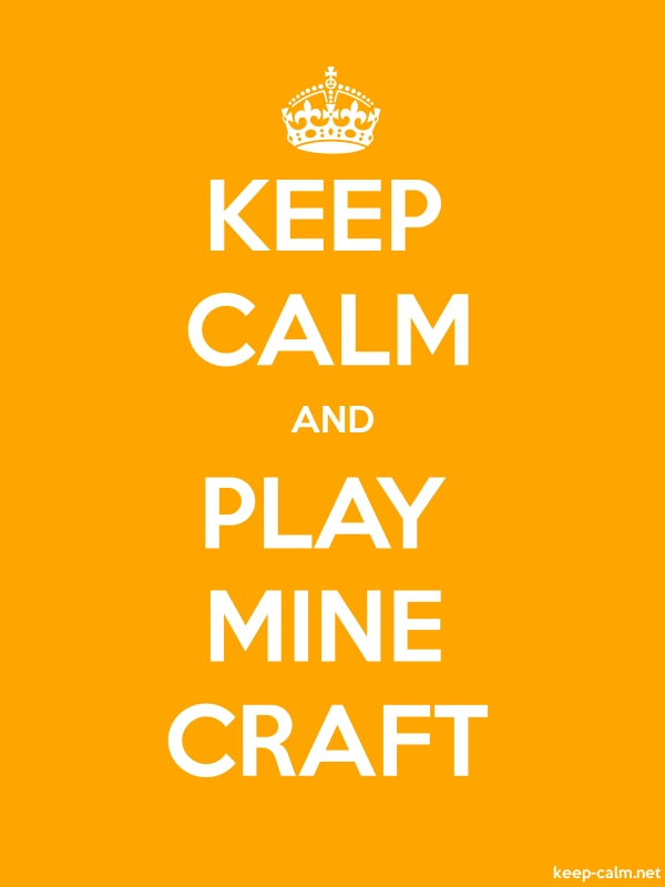 KEEP CALM AND PLAY MINE CRAFT - white/orange - Default (600x800)