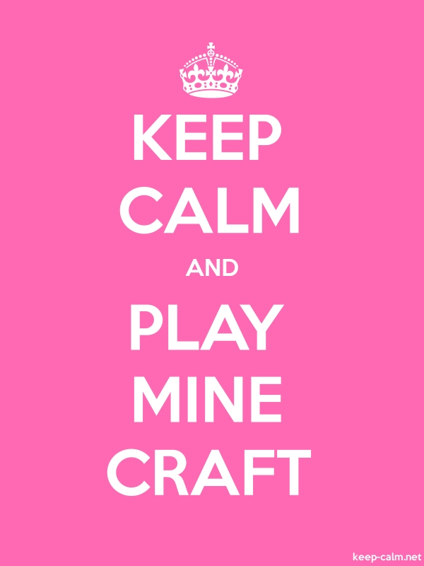 KEEP CALM AND PLAY MINE CRAFT - white/pink - Default (600x800)
