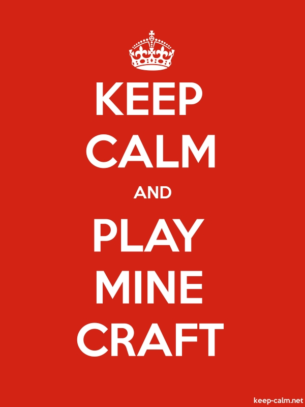 KEEP CALM AND PLAY MINE CRAFT - white/red - Default (600x800)