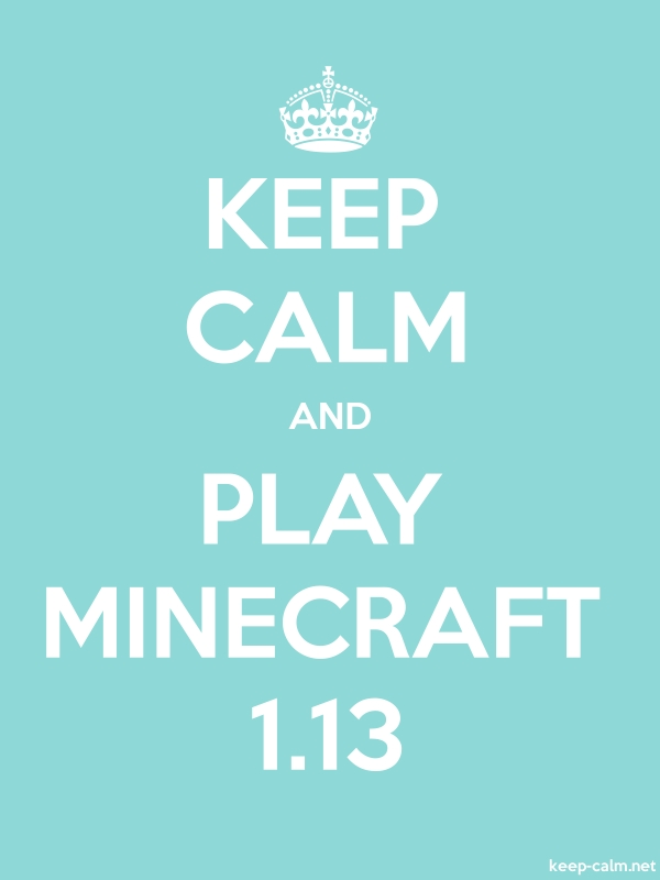KEEP CALM AND PLAY MINECRAFT 1.13 - white/lightblue - Default (600x800)