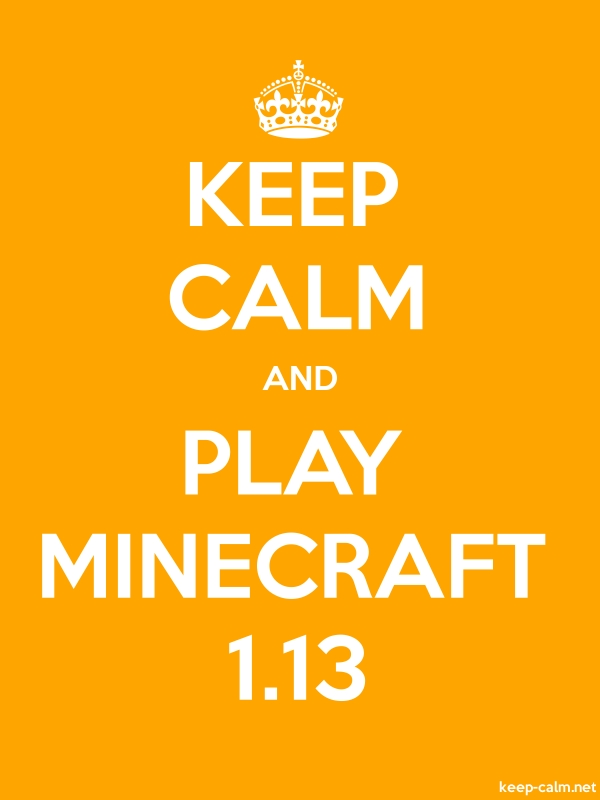 KEEP CALM AND PLAY MINECRAFT 1.13 - white/orange - Default (600x800)