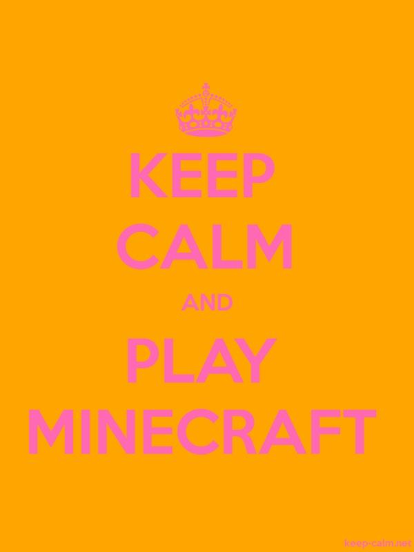 KEEP CALM AND PLAY MINECRAFT - pink/orange - Default (600x800)
