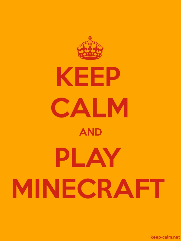 KEEP CALM AND PLAY MINECRAFT - red/orange - Default (600x800)