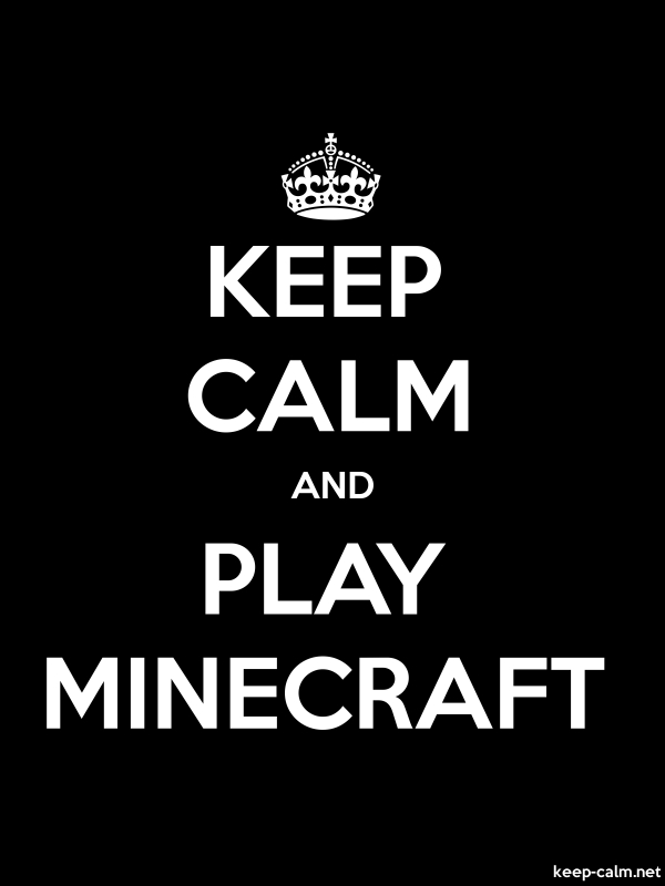 KEEP CALM AND PLAY MINECRAFT - white/black - Default (600x800)