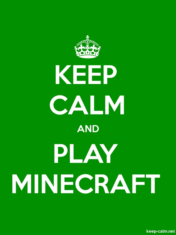 KEEP CALM AND PLAY MINECRAFT - white/green - Default (600x800)