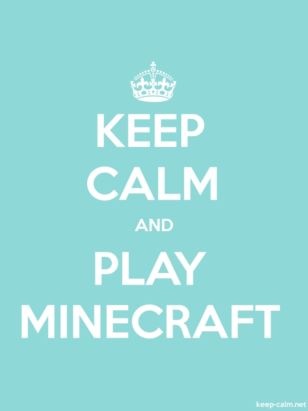 KEEP CALM AND PLAY MINECRAFT - white/lightblue - Default (600x800)