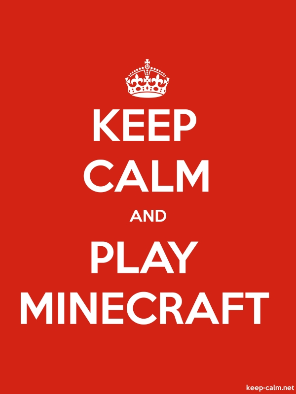 KEEP CALM AND PLAY MINECRAFT - white/red - Default (600x800)