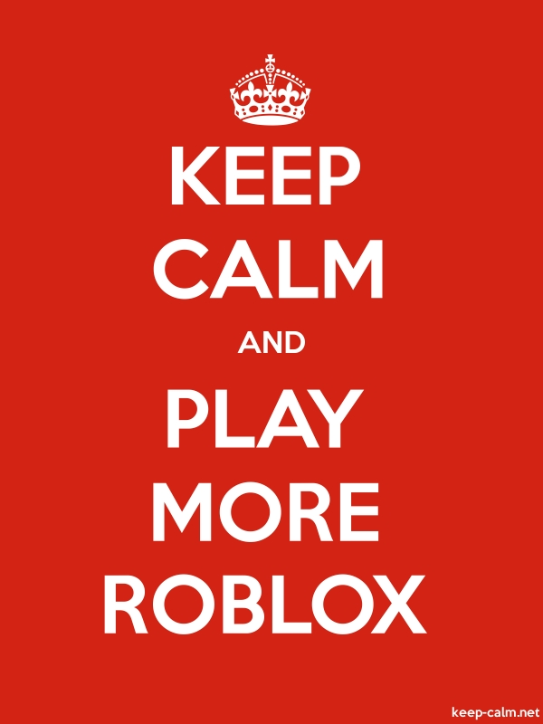 Nnkneecaps My First Video I Roblox Obbies 1 Twitch - Keep Calm And Play More Roblox Keep Calm Net
