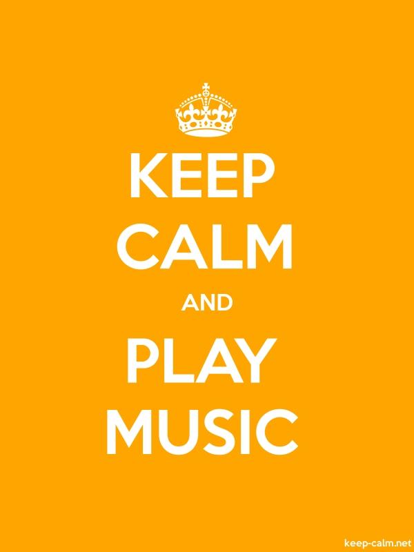 KEEP CALM AND PLAY MUSIC - white/orange - Default (600x800)