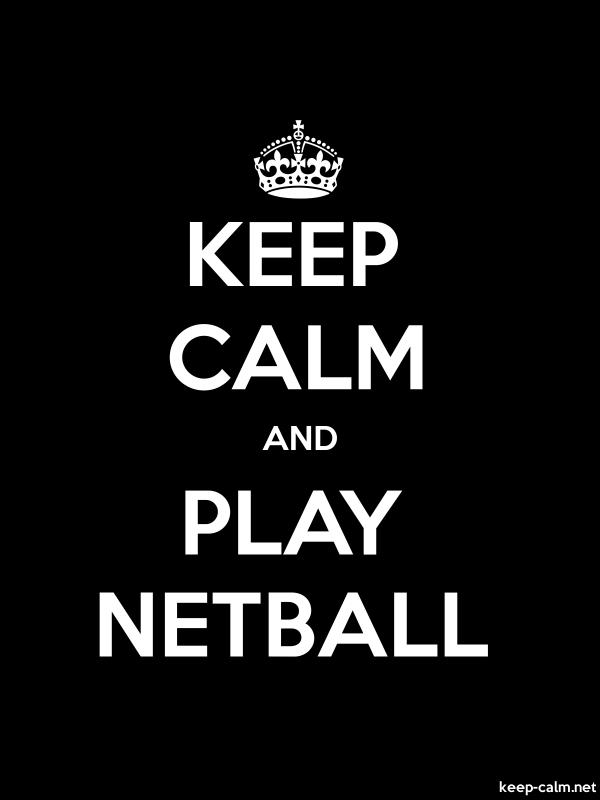 KEEP CALM AND PLAY NETBALL - white/black - Default (600x800)