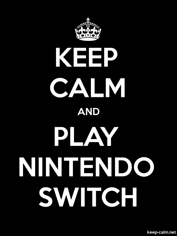 KEEP CALM AND PLAY NINTENDO SWITCH - white/black - Default (600x800)
