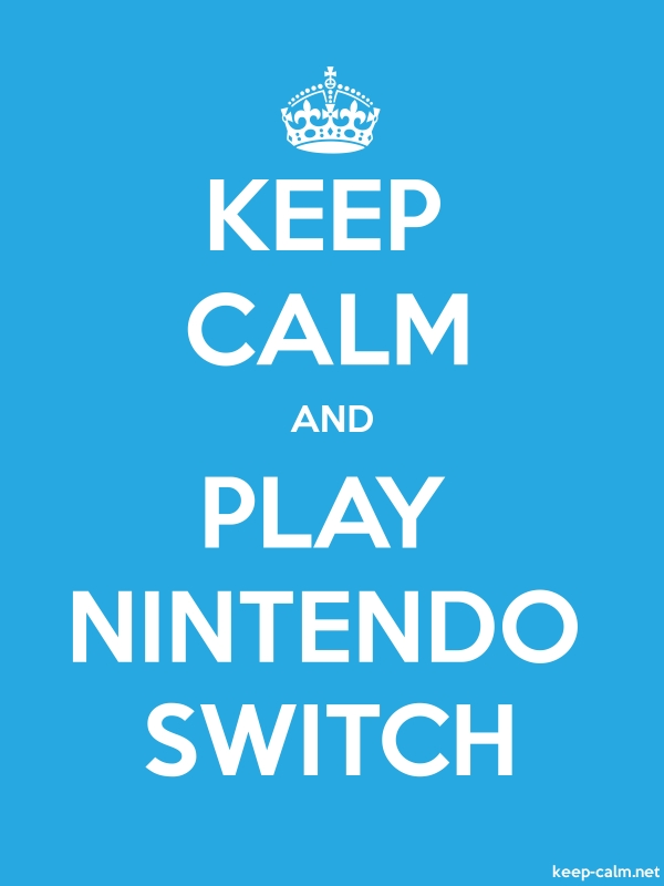 KEEP CALM AND PLAY NINTENDO SWITCH - white/blue - Default (600x800)