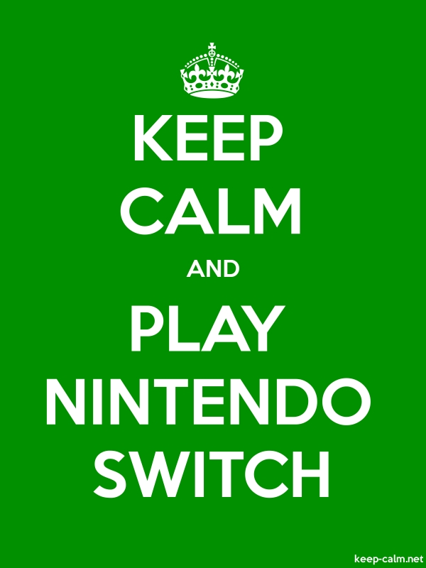 KEEP CALM AND PLAY NINTENDO SWITCH - white/green - Default (600x800)
