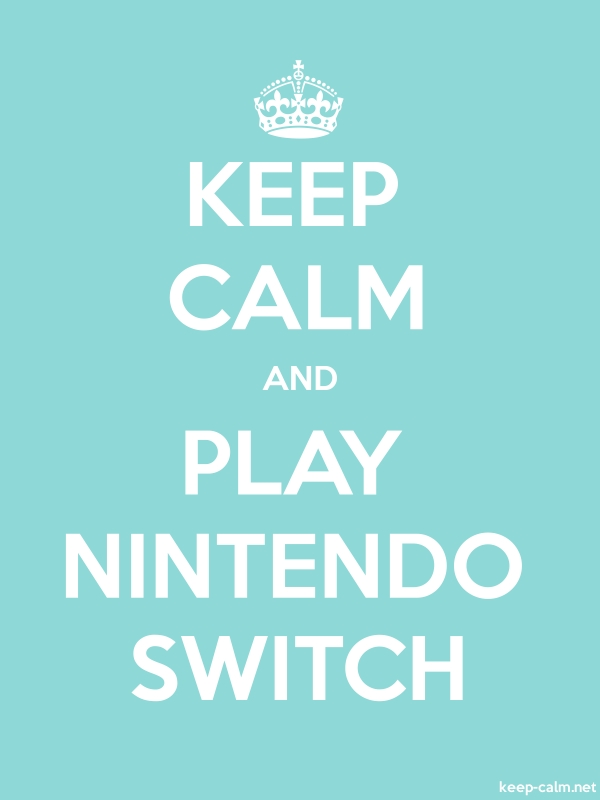 KEEP CALM AND PLAY NINTENDO SWITCH - white/lightblue - Default (600x800)