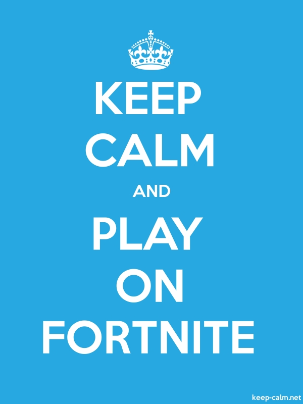 KEEP CALM AND PLAY ON FORTNITE - white/blue - Default (600x800)