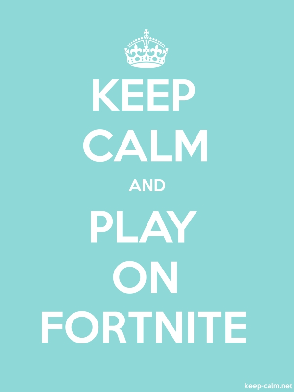 KEEP CALM AND PLAY ON FORTNITE - white/lightblue - Default (600x800)