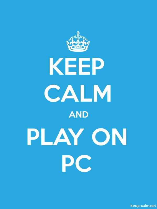 KEEP CALM AND PLAY ON PC - white/blue - Default (600x800)