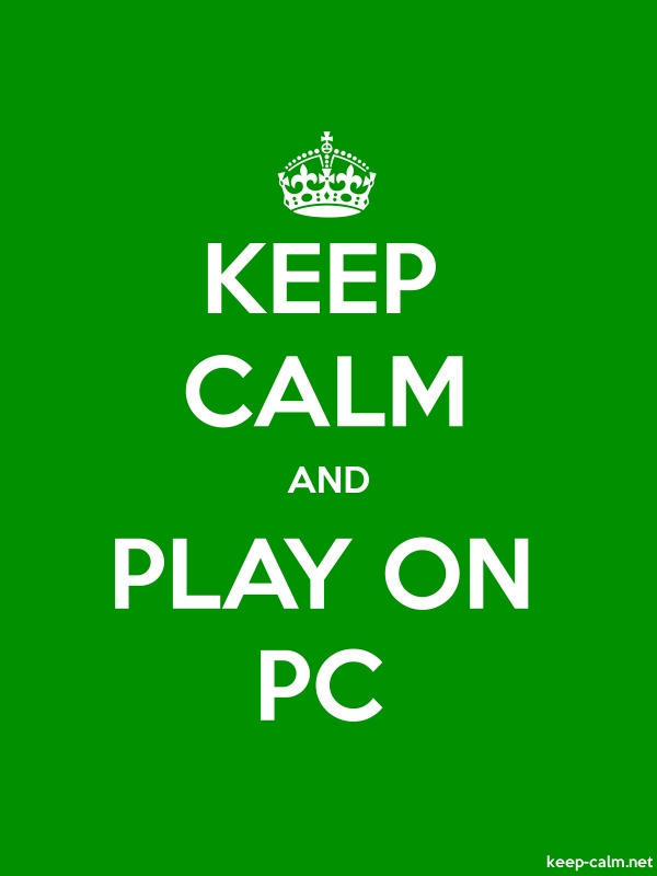 KEEP CALM AND PLAY ON PC - white/green - Default (600x800)