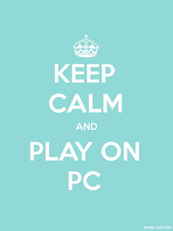 KEEP CALM AND PLAY ON PC - white/lightblue - Default (600x800)