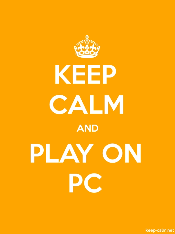 KEEP CALM AND PLAY ON PC - white/orange - Default (600x800)