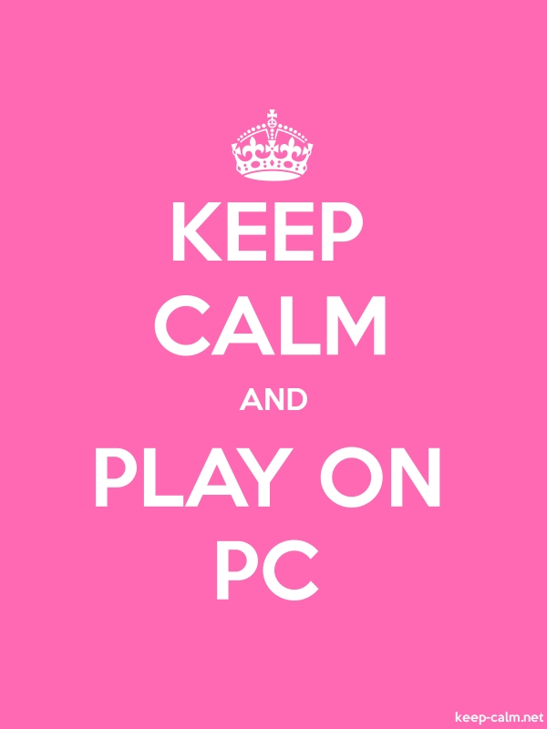KEEP CALM AND PLAY ON PC - white/pink - Default (600x800)