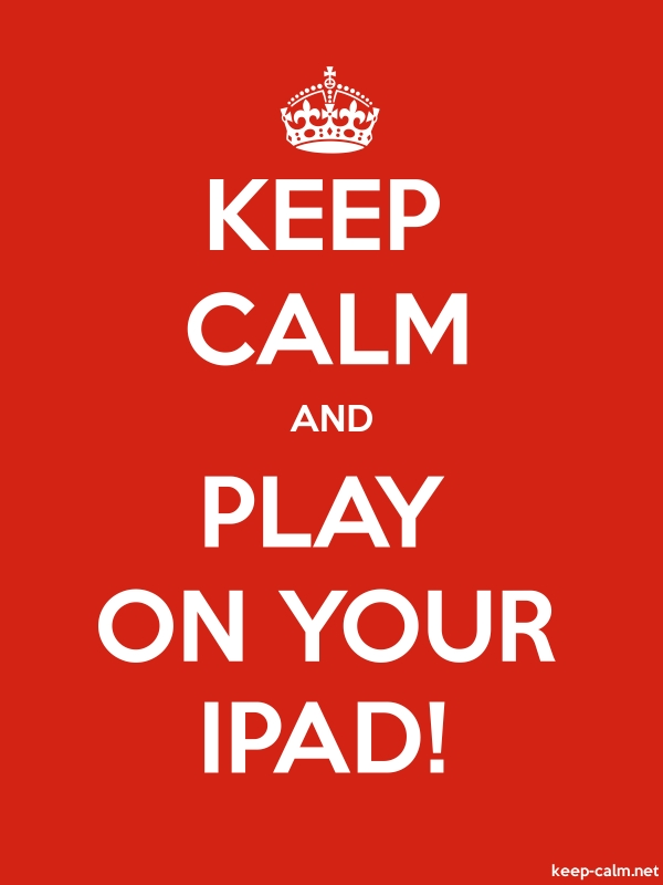 KEEP CALM AND PLAY ON YOUR IPAD! - white/red - Default (600x800)