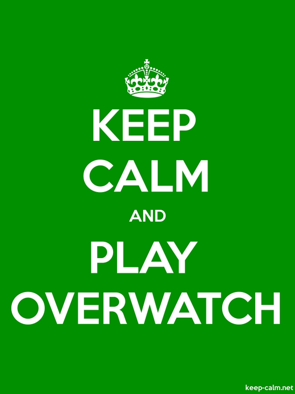 KEEP CALM AND PLAY OVERWATCH - white/green - Default (600x800)
