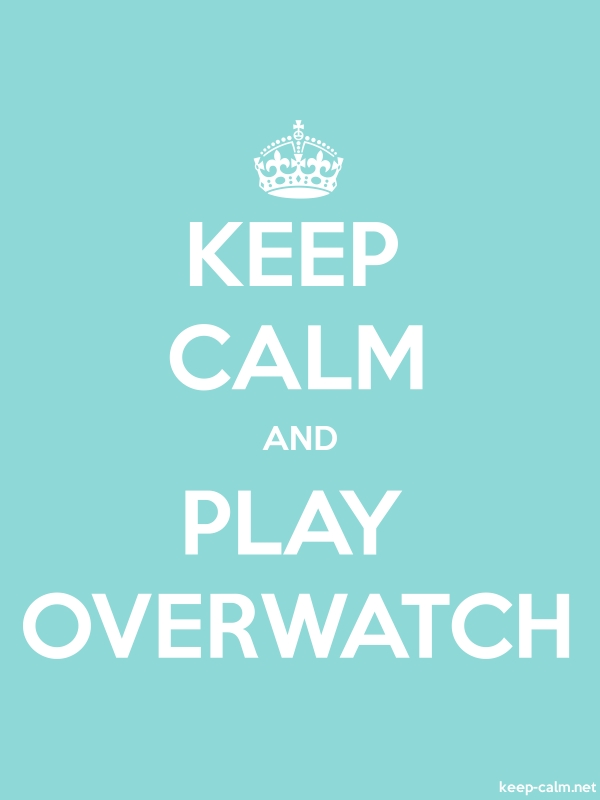 KEEP CALM AND PLAY OVERWATCH - white/lightblue - Default (600x800)
