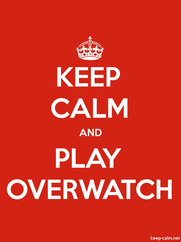KEEP CALM AND PLAY OVERWATCH - white/red - Default (600x800)
