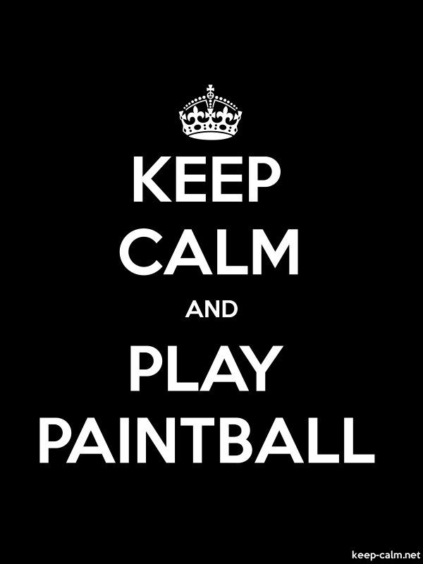 KEEP CALM AND PLAY PAINTBALL - white/black - Default (600x800)