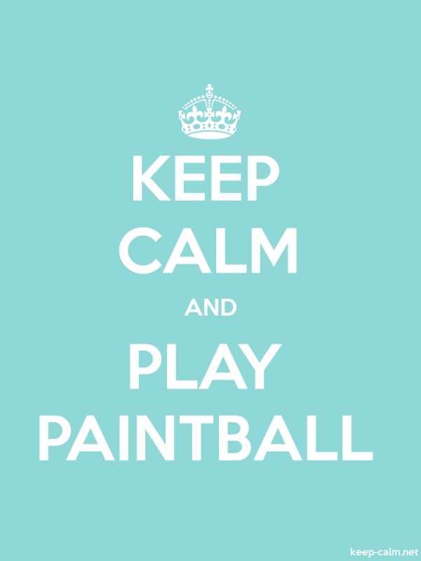 KEEP CALM AND PLAY PAINTBALL - white/lightblue - Default (600x800)