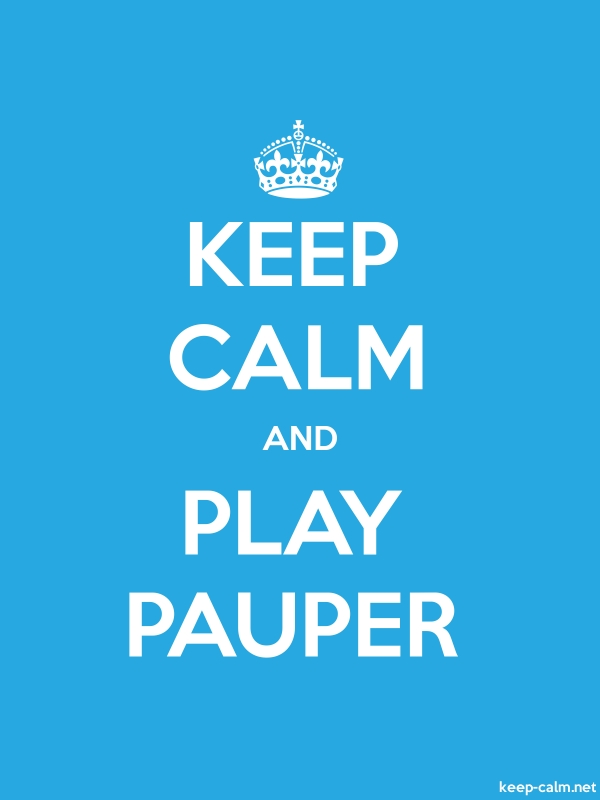 KEEP CALM AND PLAY PAUPER - white/blue - Default (600x800)