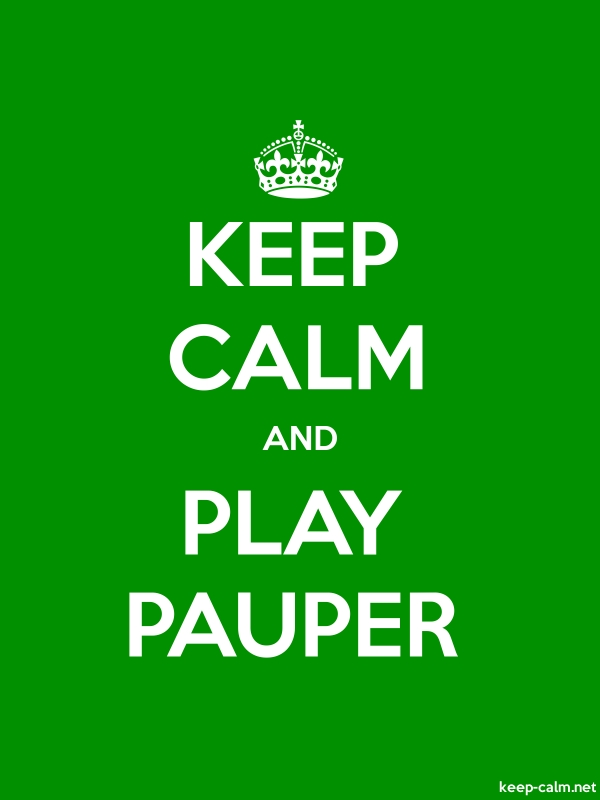 KEEP CALM AND PLAY PAUPER - white/green - Default (600x800)