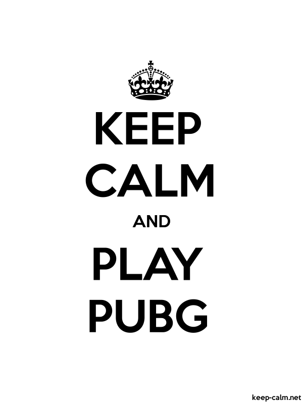 KEEP CALM AND PLAY PUBG | KEEP-CALM net