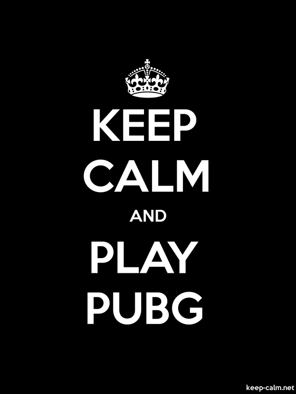 KEEP CALM AND PLAY PUBG - white/black - Default (600x800)