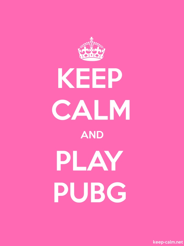 KEEP CALM AND PLAY PUBG - white/pink - Default (600x800)