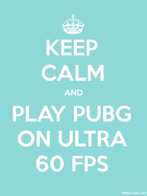 KEEP CALM AND PLAY PUBG ON ULTRA 60 FPS - white/lightblue - Default (600x800)