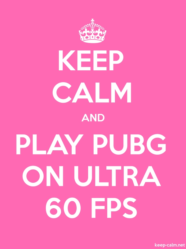KEEP CALM AND PLAY PUBG ON ULTRA 60 FPS - white/pink - Default (600x800)