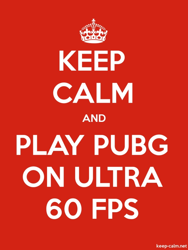 KEEP CALM AND PLAY PUBG ON ULTRA 60 FPS - white/red - Default (600x800)