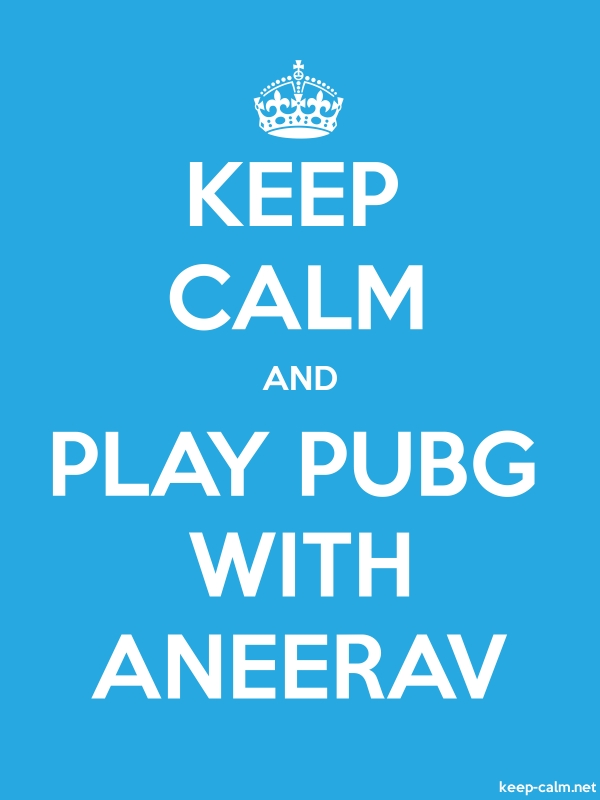 KEEP CALM AND PLAY PUBG WITH ANEERAV - white/blue - Default (600x800)