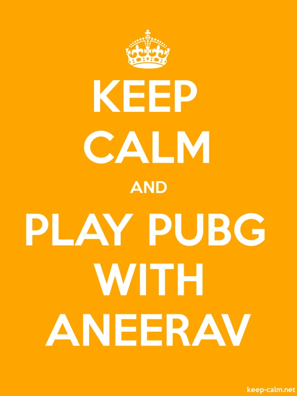 KEEP CALM AND PLAY PUBG WITH ANEERAV - white/orange - Default (600x800)