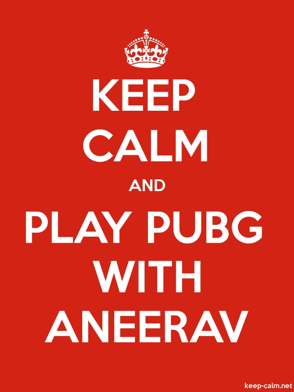KEEP CALM AND PLAY PUBG WITH ANEERAV - white/red - Default (600x800)
