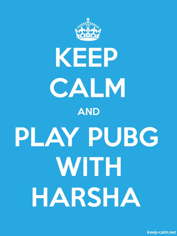 KEEP CALM AND PLAY PUBG WITH HARSHA - white/blue - Default (600x800)