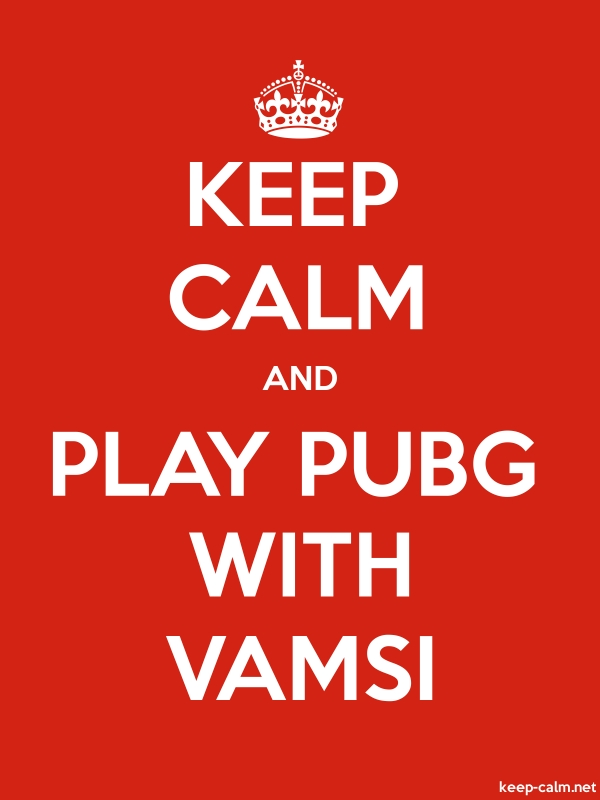 KEEP CALM AND PLAY PUBG WITH VAMSI - white/red - Default (600x800)
