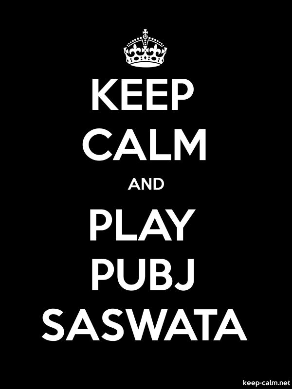KEEP CALM AND PLAY PUBJ SASWATA - white/black - Default (600x800)