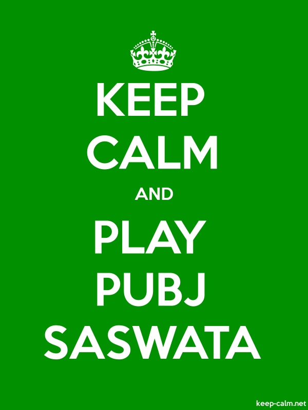 KEEP CALM AND PLAY PUBJ SASWATA - white/green - Default (600x800)